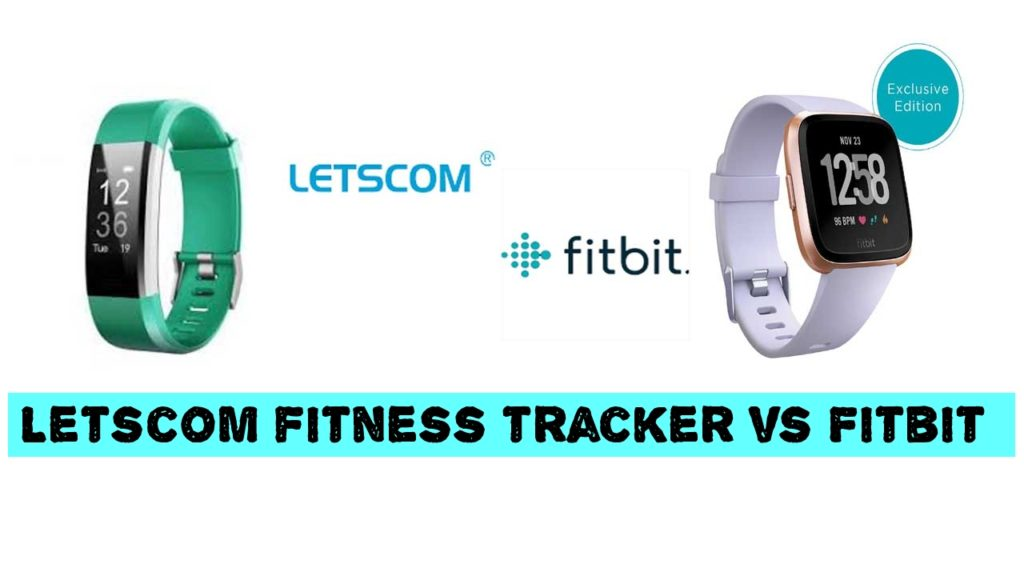Letscom fitness tracker vs Fitbit